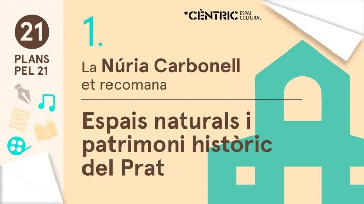 21 Plans pel 21. Núria Carbonell: Espais naturals i patrimoni històric del Prat.