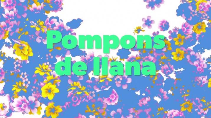 Brodem el mercat! - Videotutorial per fer els pompons i les flors
