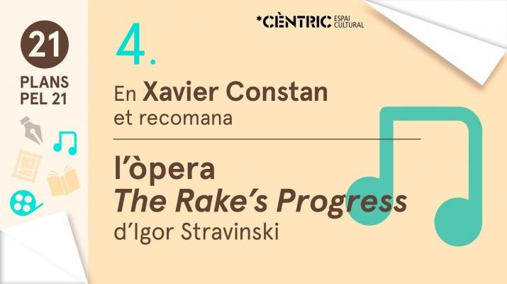 "21 PLANS PEL 21. Xavier Constan: L'Òpera ""The rake's Progress"" d'Igor Stravinski"