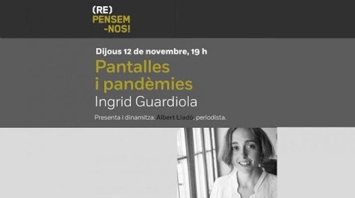 Pantalles i pandèmies, amb Ingrid Guardiola