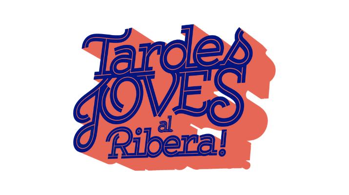 TARDES JOVES AL RIBERA