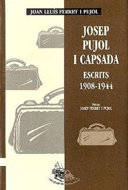 Josep Pujol i Capsada. Escrits 1908-1944