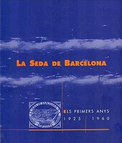 La seda de Barcelona. Els primers anys 1925-1960