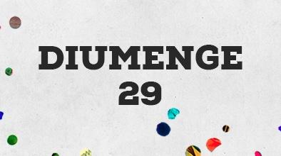 Diumenge 29