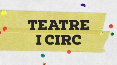 Teatre i circ