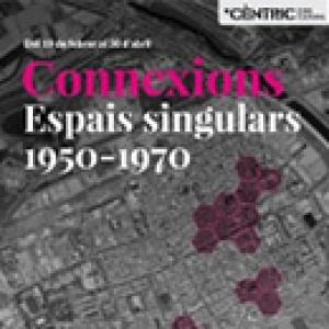 Connexions. Espais singulars 1950-1970