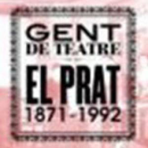 Gent de teatre. El Prat 1871-1992