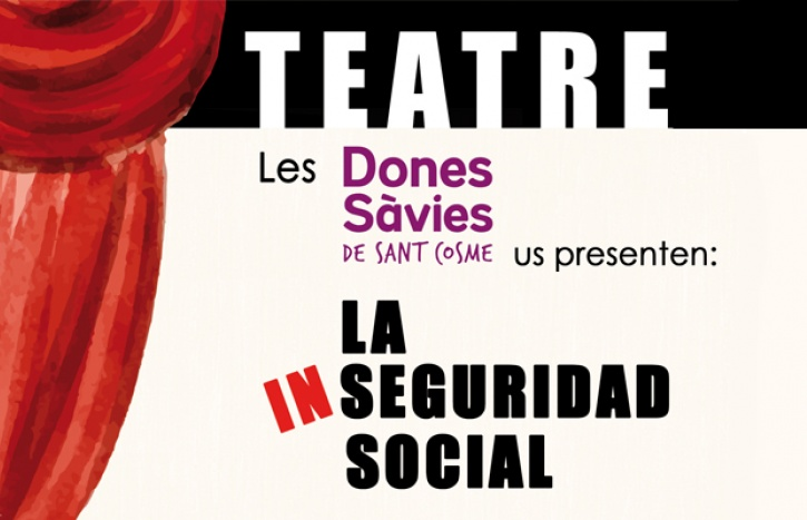 Obra de teatre: La Inseguridad social Dones Sàvies